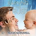 Earning His Trust Hörbuch von Alicia Nordwell Gesprochen von: Mickey Hamm