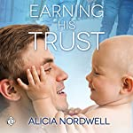 Earning His Trust | Alicia Nordwell