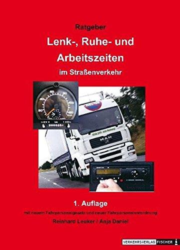 Ratgeber Lenk-, Ruhe- und Arbeitszeiten im Straßenverkehr