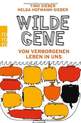 Wilde Gene  Vom Verborgenen Leben In Uns