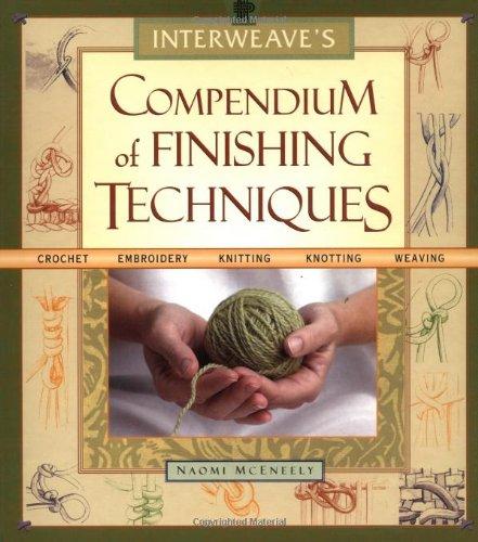 Interweave's Compendium of Finishing Techniques