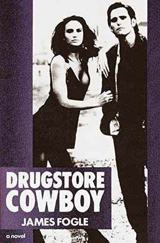 Drugstore Cowboy: A Novel