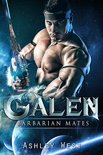 Galen: Barbarian Mates (A Sci-Fi Alien Warrior Paranormal Romance)