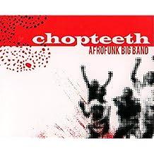 Chopteeth by Chopteeth Afrofunk Big Band