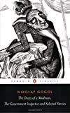 Diary of a Madman, the Government Inspector, and Selected Stories, Nikolai Gogol, 0140449078