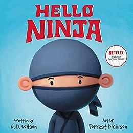 Amazon.com: Hello, Ninja eBook: N. D. Wilson, Forrest ...