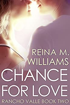 Chance for Love: A Jane Austen in California Novella (Rancho Valle Book 2) by [Williams, Reina M.]