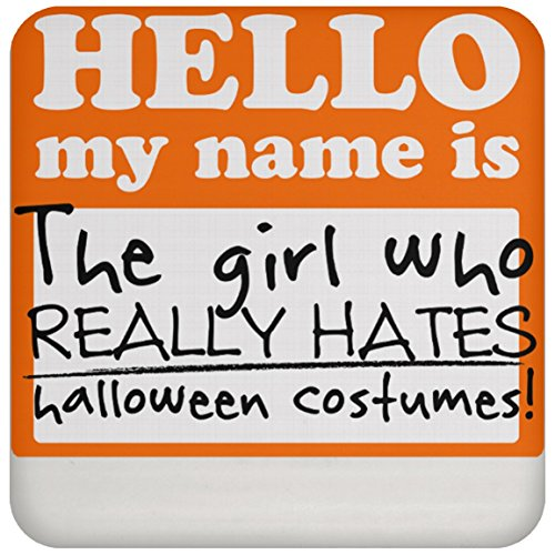 SkyUp Drinkware   Hello My Name Is The Girl Who Really Hates Halloween Costumes - Funny   3.8 In. Funny Novelty - Square Graphic Coasters For Drinks]()