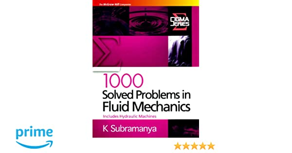 1000 solved problems in fluid mechanics includes hydraulic machines 1000 solved problems in fluid mechanics includes hydraulic machines k subramanya 9780070144767 amazon books fandeluxe Images
