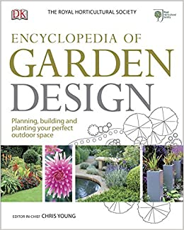 RHS Encyclopedia Of Garden Design: Amazon.co.uk: DK: 9781409325741: Books