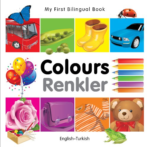 My First Bilingual BookColours (EnglishTurkish)