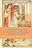 A Wonder-Book for Boys and Girls (Illustrated)