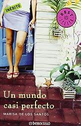 Un Mundo Casi Perfecto/ an Almost Perfect World (Spanish Edition)