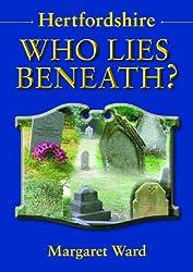 Hertfordshire: Who Lies Beneath