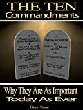 The Ten Commandments: Why are they as important today as ever?
