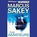 The Amateurs Audiobook by Marcus Sakey Narrated by Dan John Miller