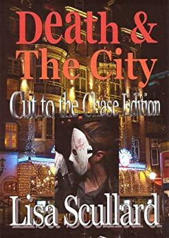 Death & The City: Cut to the Chase Edition (Tales of the Deathrunners) (English Edition) por [Scullard, Lisa]