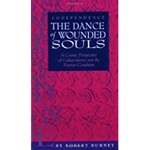 Codependence / The Dance of Wounded Souls