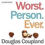 Worst. Person. Ever.   Douglas Coupland