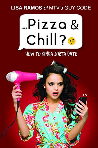 Pizza & Chill? ;): How to Kinda Sorta Date
