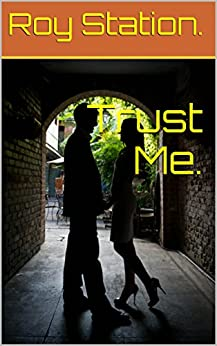 Trust Me. by [Roy Station.]