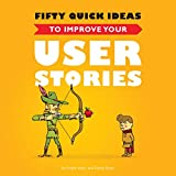 img - for Fifty Quick Ideas to Improve Your User Stories book / textbook / text book