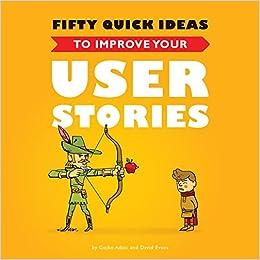 Fifty Quick Ideas To Improve Your User Stories por Nikola Korac epub