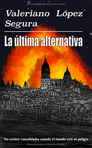 La última alternativa Tapa blanda – 11 sep 2018 Valeriano López Segura Independently published 1720232369
