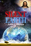 download ebook silent earth: earth, god, believers, non believers, scientists, astronomers, and our universe. why are we here? who created earth? questions answered! pdf epub