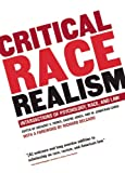 Critical Race Realism, Gregory S. Parks, 159558482X