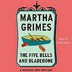 The Five Bells and Bladebone: A Richard Jury Mystery, Book 9   Martha Grimes
