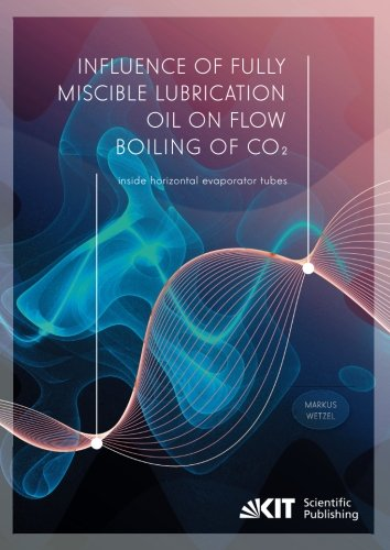 Influence of fully miscible lubrication oil on flow boiling of CO? inside horizontal evaporator tubes