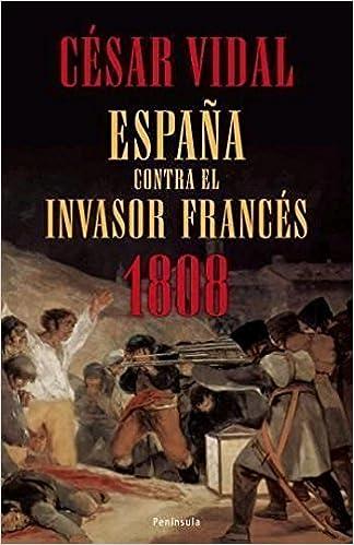 1808: España contra el invasor francés (ATALAYA): Amazon.es: Vidal, César: Libros