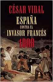 1808: España contra el invasor francés (ATALAYA): Amazon.es: Vidal ...