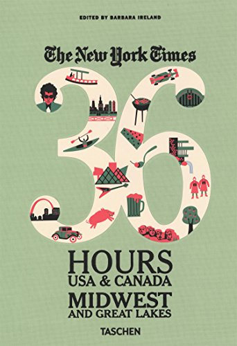 The New York Times: 36 Hours USA & Canada, Midwest & Great Lakes