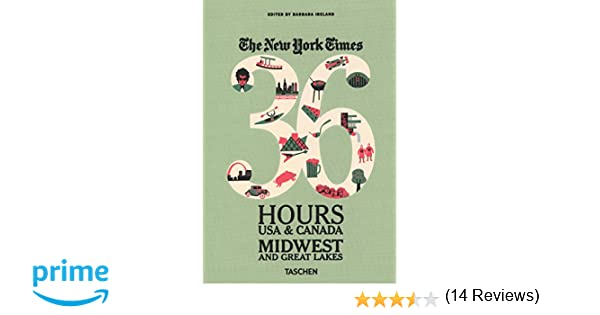 The New York Times 36 Hours 150 Weekends in the USA amp Canada