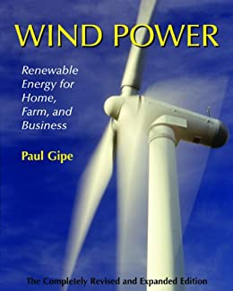 Wind Power: Renewable Energy for Home, Farm, and Business by [Gipe, Paul]