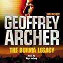 The Burma Legacy Audiobook by Geoffrey Archer Narrated by Nigel Anthony