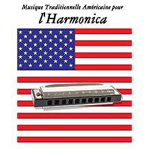 Musique Traditionnelle Américaine pour l'Harmonica: 10 Chansons Patriotiques des États-Unis (French Edition)