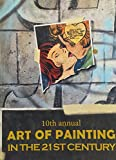 img - for 10th Annual Art of Painting in the 21st Century book / textbook / text book