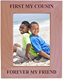 CustomGiftsNow First My Cousin Forever My Friend - Wood Picture Frame - Fits