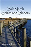 Salt Marsh Saints and Sinners, Andrew Jones, 1607496674