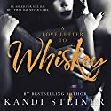 A Love Letter to Whiskey Audiobook by Kandi Steiner Narrated by Lauren Sweet