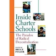 Inside Charter Schools: The Paradox of Radical Decentralization