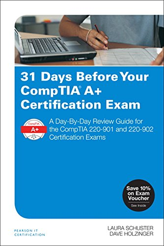 31 Days Before Your Comptia A  Certification Exam  A Day By Day Review Guide For The Comptia 220 901 And 220 902 Certification Exams