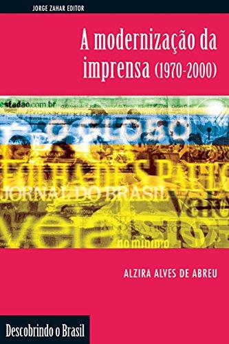 A Modernização da imprensa: (1970-2000) (Descobrindo o Brasil)