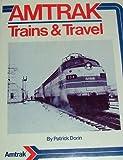 Amtrak Trains and Travel, Patrick C. Dorin, 087564533X