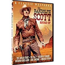 The Randolph Scott Roundup - 6 Classic Westerns: A Lawless Street, The Tall T, Decision At Sundown, Buchanan Rides Alone, Ride Lonesome, and Comanche Station