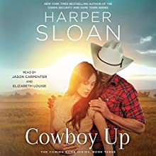 Cowboy Up: The Coming Home Series, Book 3 Audiobook by Harper Sloan Narrated by Elizabeth Louise, Jason Carpenter