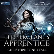 The Sergeant's Apprentice: Schooled in Magic, Book 11 Audiobook by Christopher G. Nuttall Narrated by Tavia Gilbert